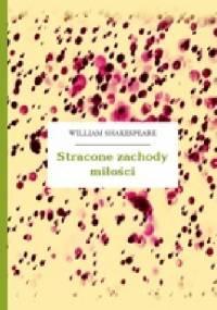 Stracone zachody miłości - William Shakespeare