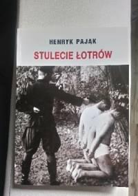 Stulecie Łotrów - Henryk Pająk