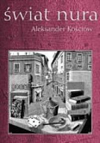 Świat nura - Aleksander Kościów
