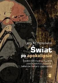 ŚWIAT PO APOKALIPSIE - Lech M. Nijakowski