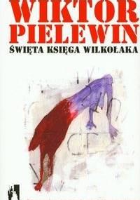 Święta księga wilkołaka - Wiktor Pielewin