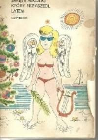 Święty Mikołaj ,który przyszedł latem. - Michał Radgowski, Lech Zahorski