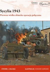 Sycylia 1943. Pierwsza wielka aliancka operacja połączona - Steven J. Zaloga