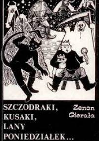Szczodraki, kusaki, lany poniedziałek... Rok obrzędowy w zwyczajach i podaniach ludowych - Zenon Gierała