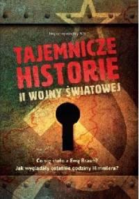 Tajemnicze historie II wojny światowej - praca zbiorowa