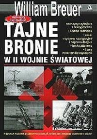 Tajne bronie w II wojnie światowej - William B. Breuer