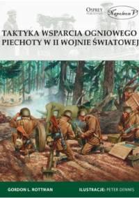 Taktyka wsparcia ogniowego piechoty w II wojnie światowej - Gordon L. Rottman
