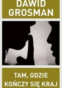 Tam, gdzie kończy się kraj - Dawid Grossman