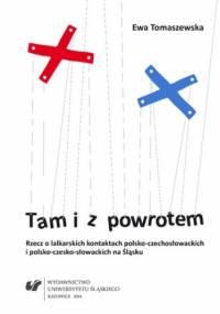 Tam i z powrotem. Rzecz o lalkarskich kontaktach polsko-czechosłowackich i polsko-czesko-słowackich na Śląsku - Ewa Tomaszewska