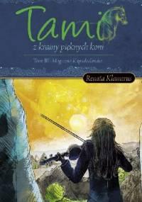 Tami z Krainy Pięknych Koni. Tom III Magiczna Kapadocalndia - Renata Klamerus