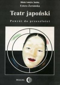 Teatr japoński; Powrót do przeszłości - Estera Żeromska