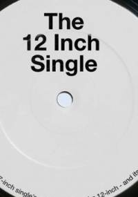The 12-Inch Single - Paul Morley