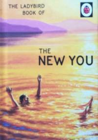 The Ladybird Book of The New You - J.A. Hazeley, Joel Morris