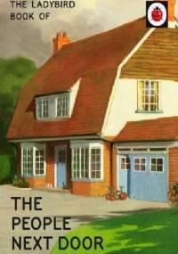 The Ladybird Book of the People Next Door - J.A. Hazeley, Joel Morris