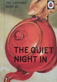 The Ladybird Book of The Quiet Night In - J.A. Hazeley, Joel Morris
