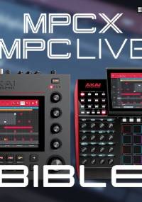 The MPC X And MPC Live Bible - MPC-Tutor
