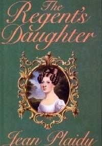 The Regent's Daughter - Jean Plaidy