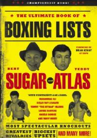 The Ultimate Book of Boxing Lists - Bert Sugar, Teddy Atlas