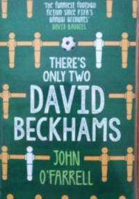 There's Only Two David Beckhams - John O'Farrell