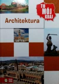 To mój kraj. Architektura - Jowita Sielska, Krzysztof Hubert Olszyński