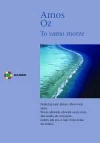 To samo morze - Amos Oz