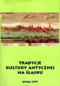 Tradycje kultury antycznej na Śląsku - Joanna Rostropowicz