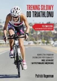 Trening siłowy do Triathlonu - Patrick Hagerman