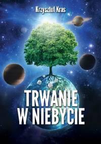 Trwanie w Niebycie - Krzysztof Kras