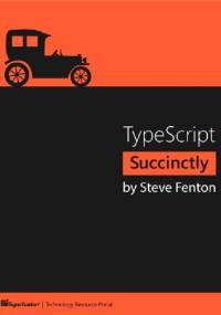 TypeScript Succintly - Steve Fenton