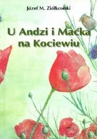 U Andzi i Maćka na Kociewiu - Józef M. Ziółkowski