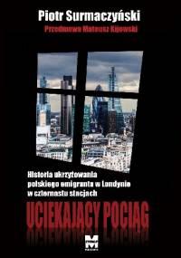 Uciekający Pociąg - Piotr Surmaczyński