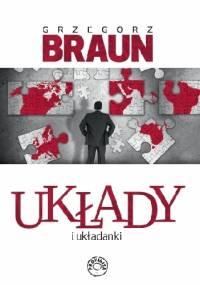 Układy i układanki - Grzegorz Braun