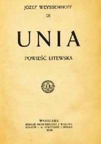 Unia - Powieść litewska - Józef Weyssenhoff