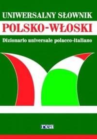 Uniwersalny słownik POLSKO-WŁOSKI - praca zbiorowa, Maria Katarzyna Podracka