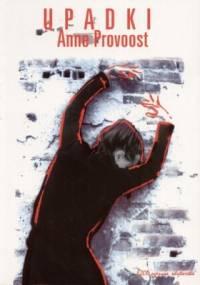 Upadki - Anne Provoost