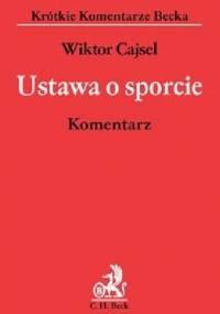 Ustawa o sporcie. Komentarz - Wiktor Cajsel