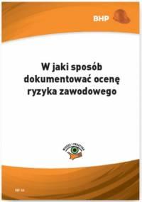W jaki sposób dokumentować ocenę ryzyka zawodowego - Zieliński Lesław
