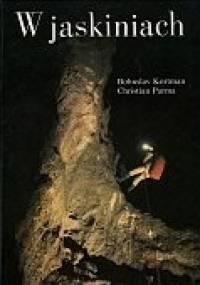 W jaskiniach - Christian Parma, Bohuslav Kortman