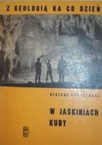 W jaskiniach Kuby - Ryszard Gradziński