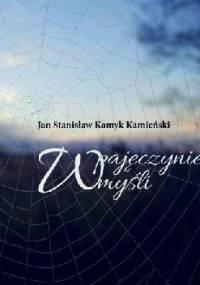 W pajęczynie myśli - Jan Stanisław Kamyk Kamieński