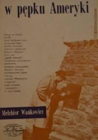 W pępku Ameryki - Melchior Wańkowicz