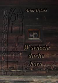 W świecie ducha boru - Artur Dębski