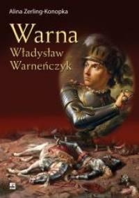 Warna. Władysław Warneńczyk - Alina Zerling-Konopka