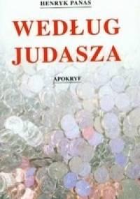 Według Judasza. Apokryf - Henryk Panas