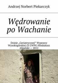 Wędrowanie po Wachanie - Piekarczyk Andrzej