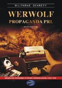 Werwolf Propaganda PRL - Maciej Bartków