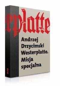 Westerplatte. Misja specjalna - Andrzej Drzycimski