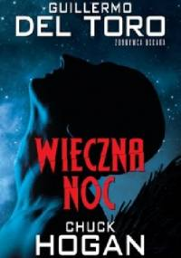 Wieczna noc - Chuck Hogan, Guillermo del Toro