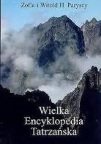 Wielka Encyklopedia Tatrzańska - Witold Henryk Zofia Paryscy