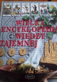 Wielka encyklopedia wiedzy tajemnej - praca zbiorowa